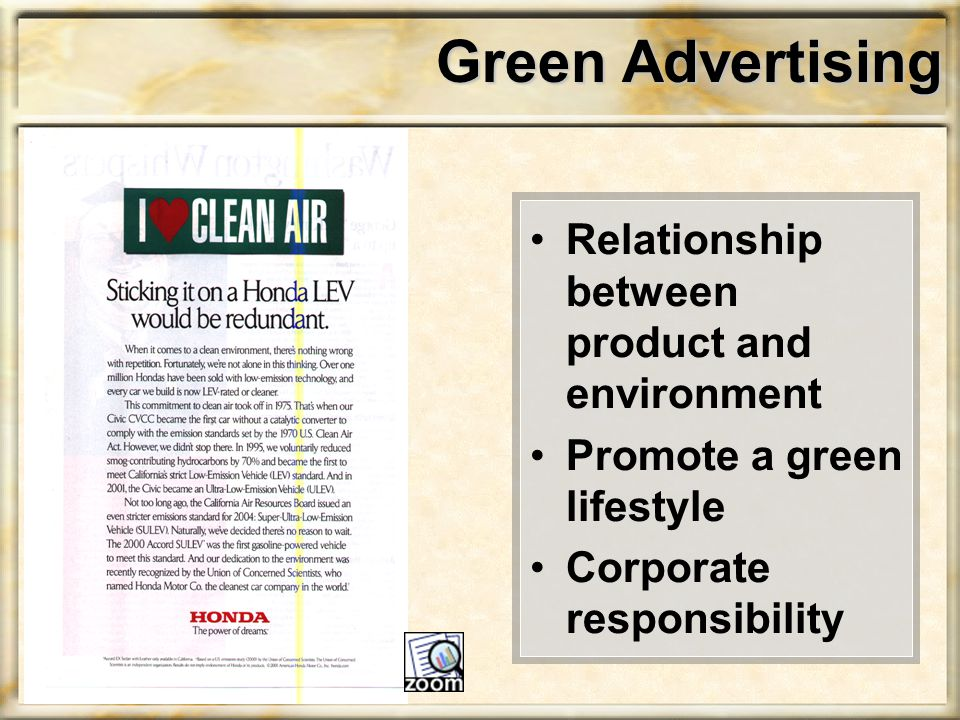 Green Advertising Relationship between product and environment Promote a green lifestyle Corporate responsibility