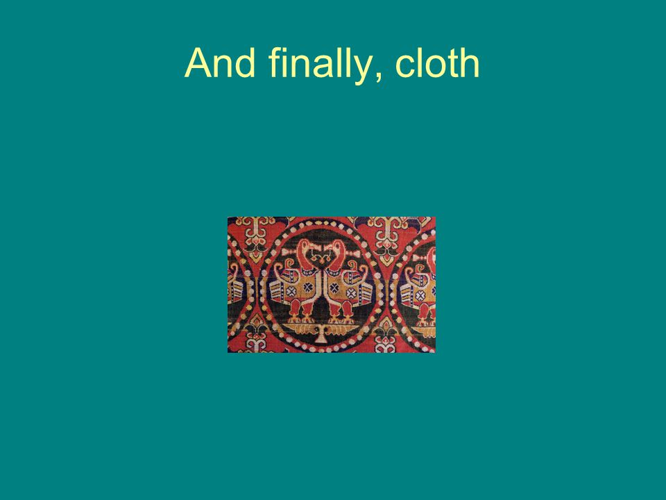 And finally, cloth