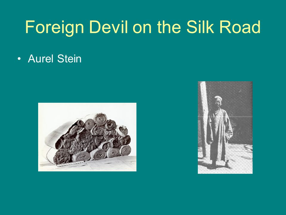 Foreign Devil on the Silk Road Aurel Stein