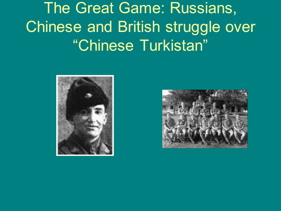 The Great Game: Russians, Chinese and British struggle over Chinese Turkistan