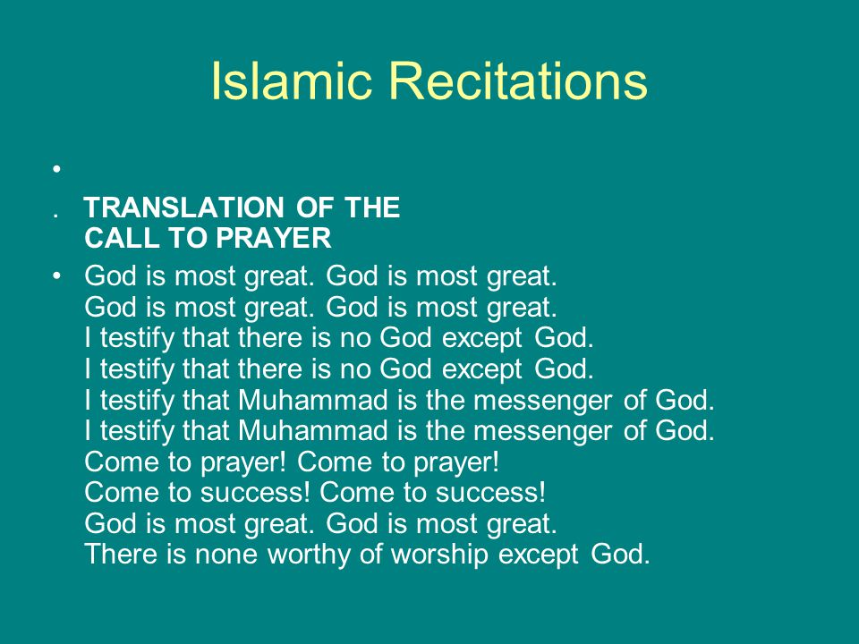 Islamic Recitations. TRANSLATION OF THE CALL TO PRAYER God is most great.
