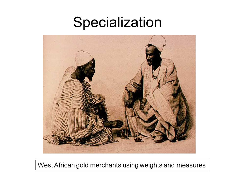 Specialization West African gold merchants using weights and measures