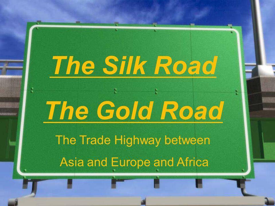 Essential Vocabulary 1.Globalization 2.Silk Road 3.Han Dynasty 4.Merchant 5.Cultural Diffusion 6.Gold Road 7.Sahara 8.Traders