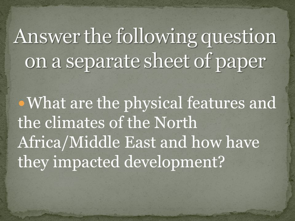 What are the physical features and the climates of the North Africa/Middle East and how have they impacted development?