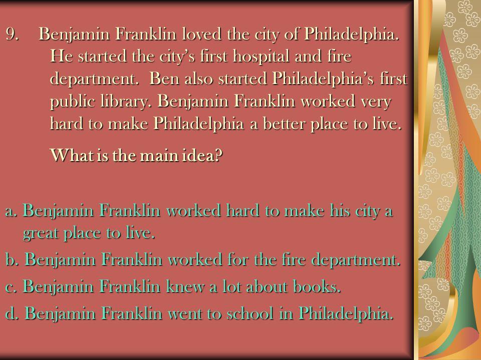 9.Benjamin Franklin loved the city of Philadelphia.