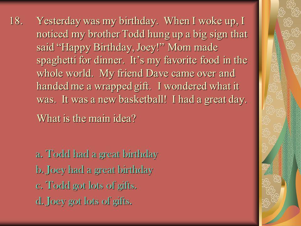 18.Yesterday was my birthday.