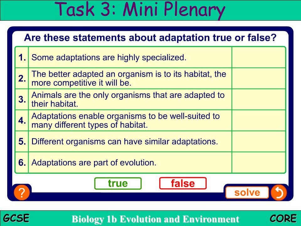 Biology 1b Evolution and Environment GCSE CORE True or false? Task 3: Mini Plenary