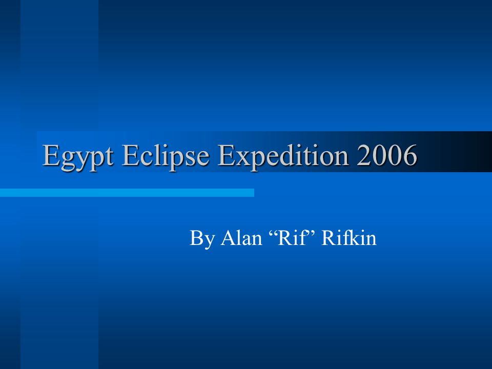 Egypt Eclipse Expedition 2006 By Alan Rif Rifkin