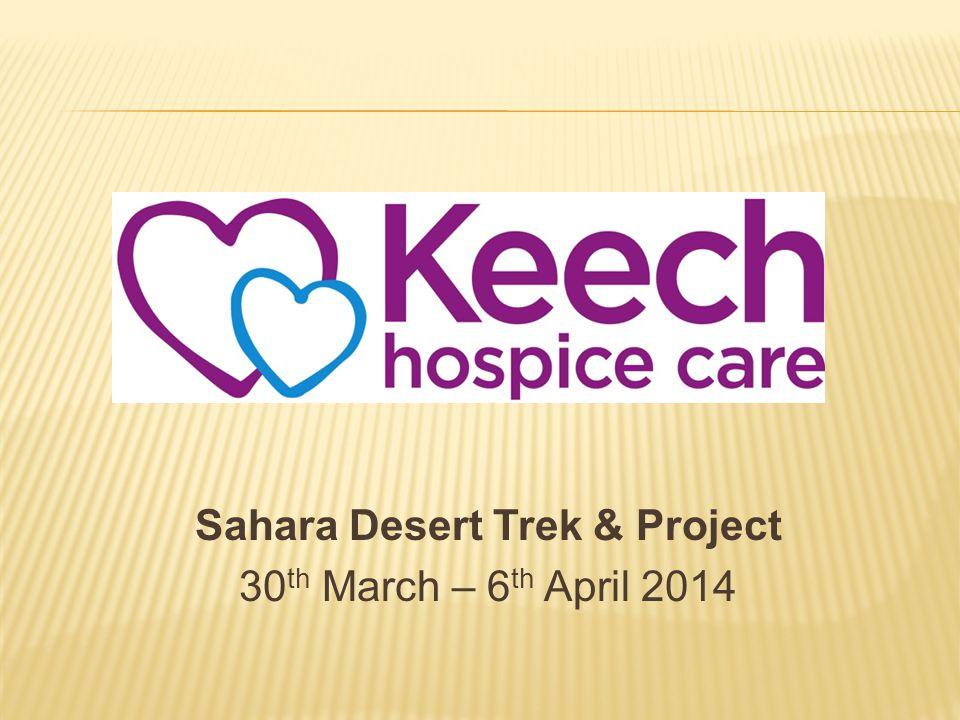 Sahara Desert Trek & Project 30 th March – 6 th April 2014