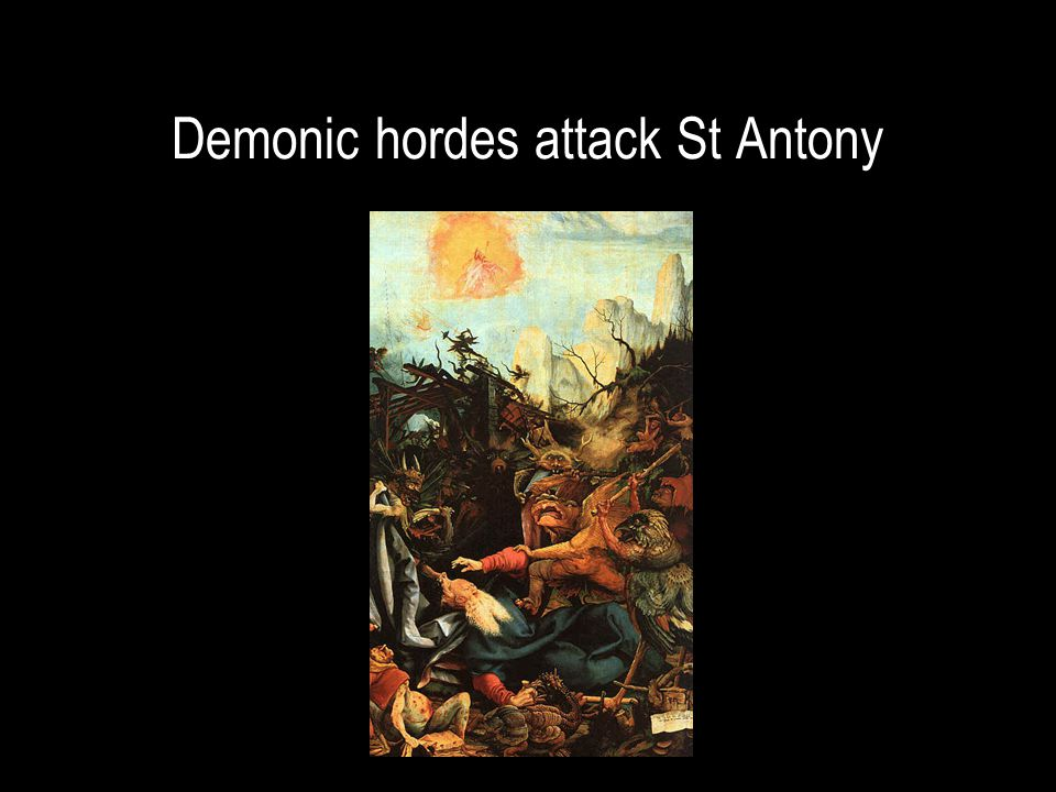 Demonic hordes attack St Antony