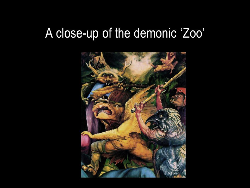 A close-up of the demonic 'Zoo'