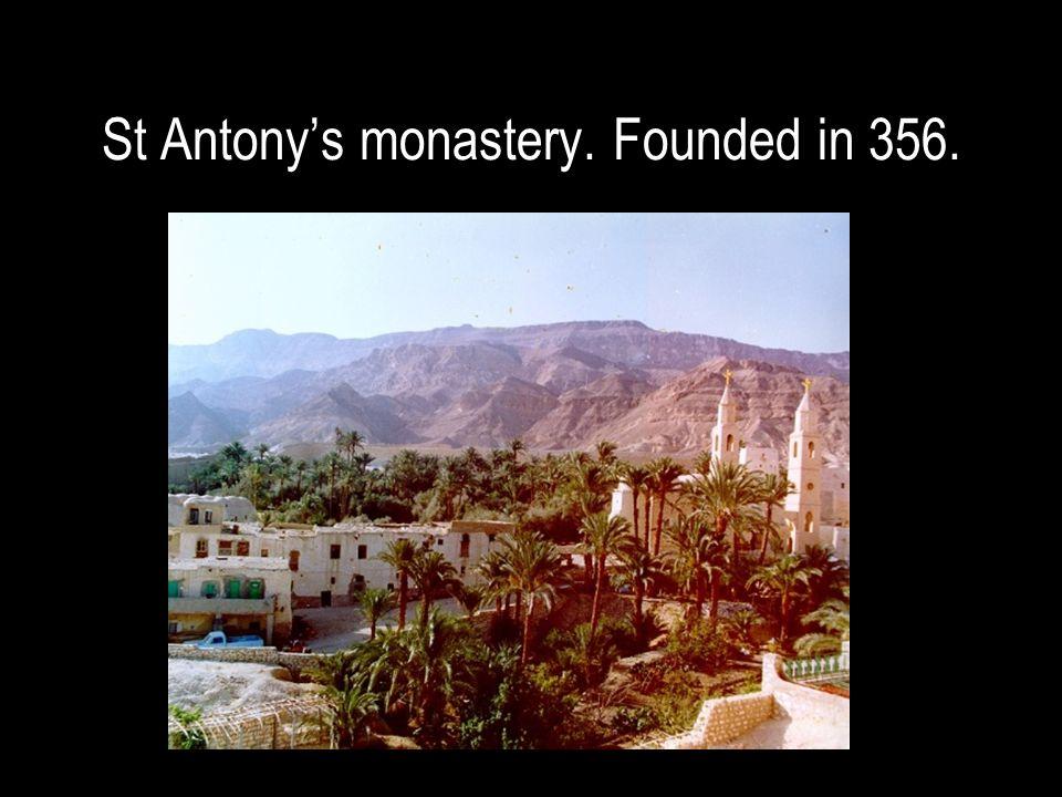 St Antony's monastery. Founded in 356.