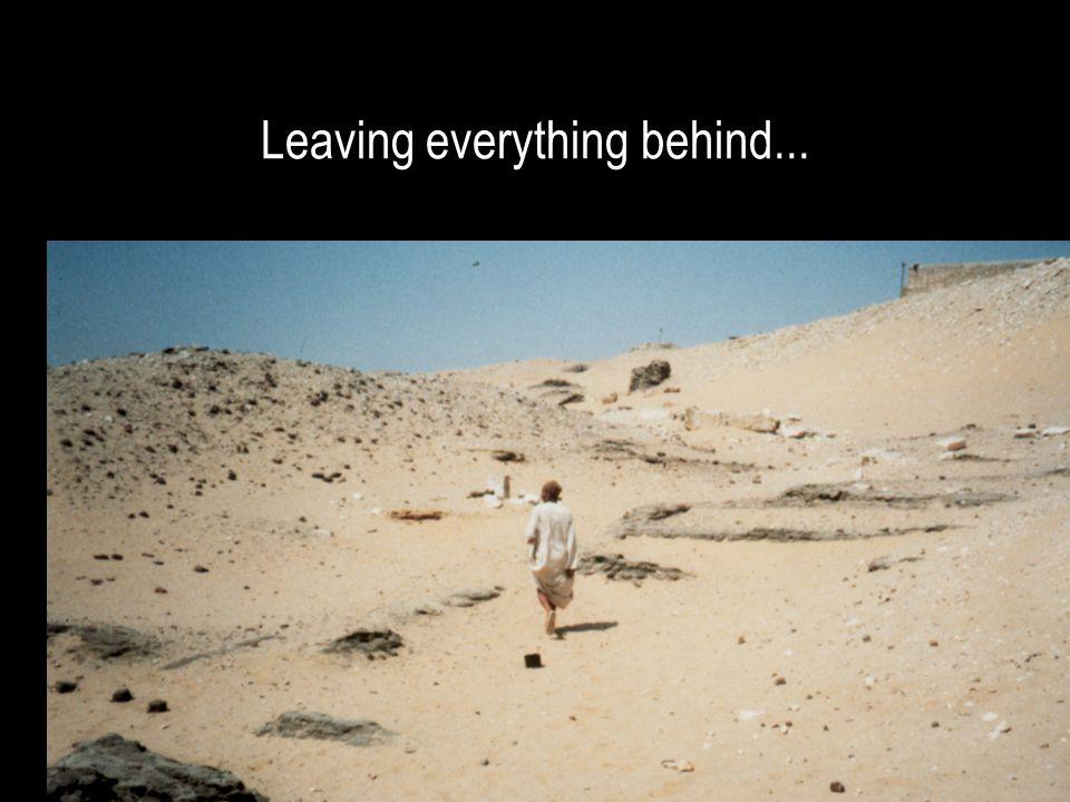 Leaving everything behind...