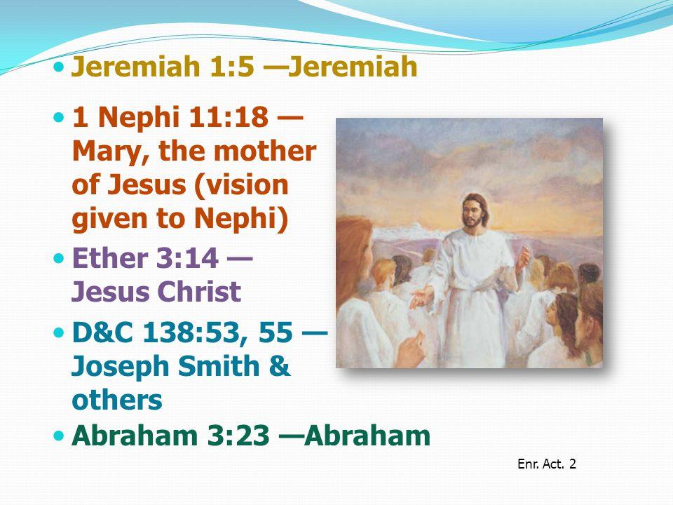 Jeremiah 1:5 —Jeremiah Enr. Act.