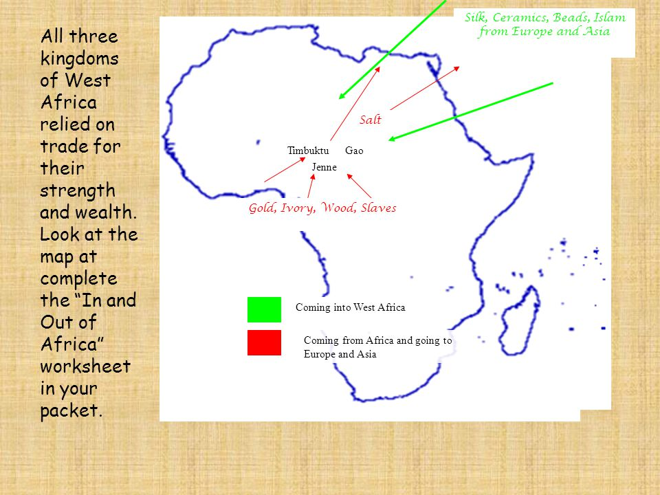 """All three kingdoms of West Africa relied on trade for their strength and wealth. Look at the map at complete the """"In and Out of Africa"""" worksheet in y"""