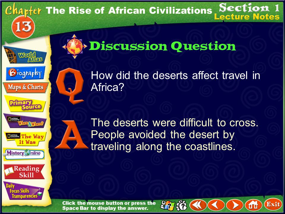 Click the mouse button or press the Space Bar to display the information. West African Empires (cont.) Camels could travel for days without water and