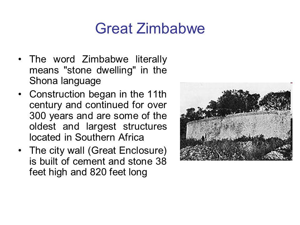 Great Zimbabwe The word Zimbabwe literally means