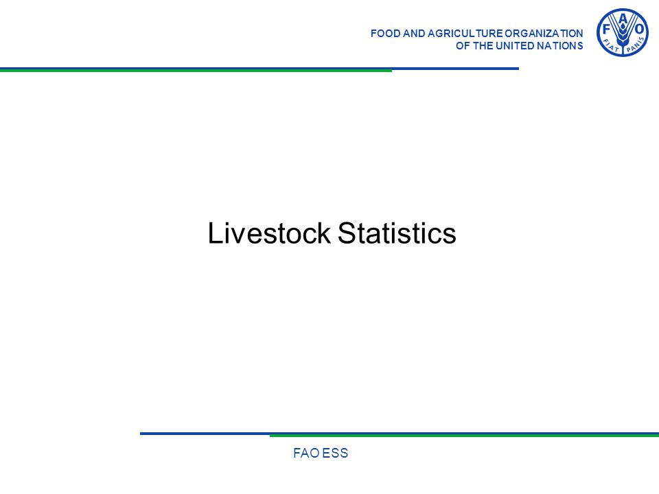 FOOD AND AGRICULTURE ORGANIZATION OF THE UNITED NATIONS FAO ESS Livestock Statistics