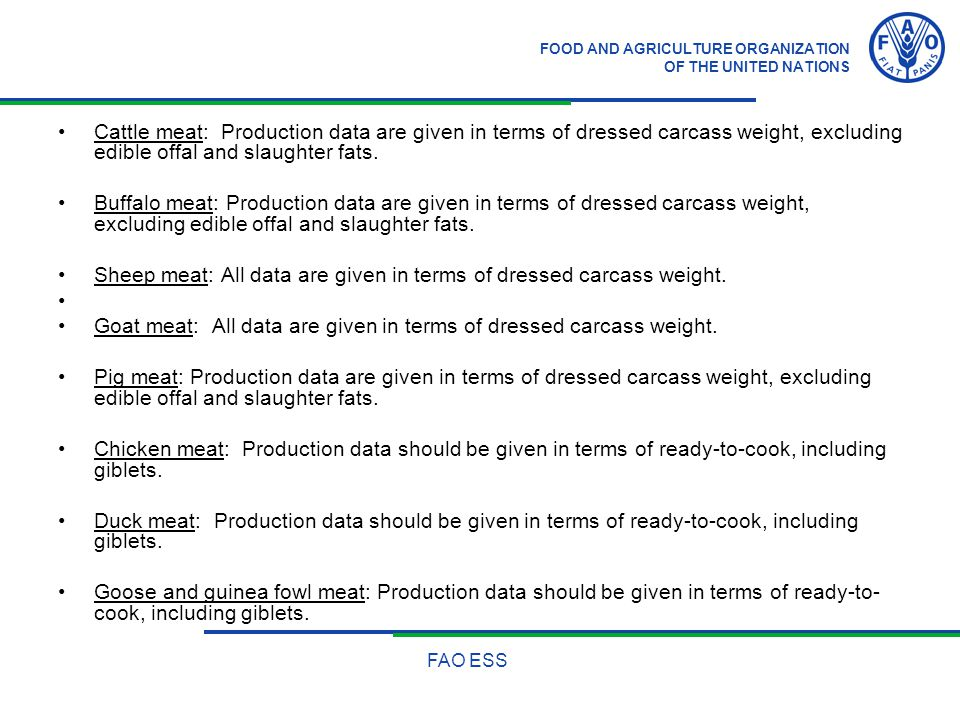 FOOD AND AGRICULTURE ORGANIZATION OF THE UNITED NATIONS FAO ESS Cattle meat: Production data are given in terms of dressed carcass weight, excluding e