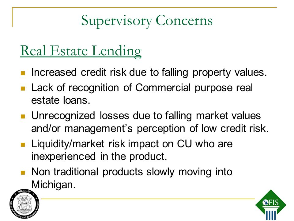 Increased credit risk due to falling property values.