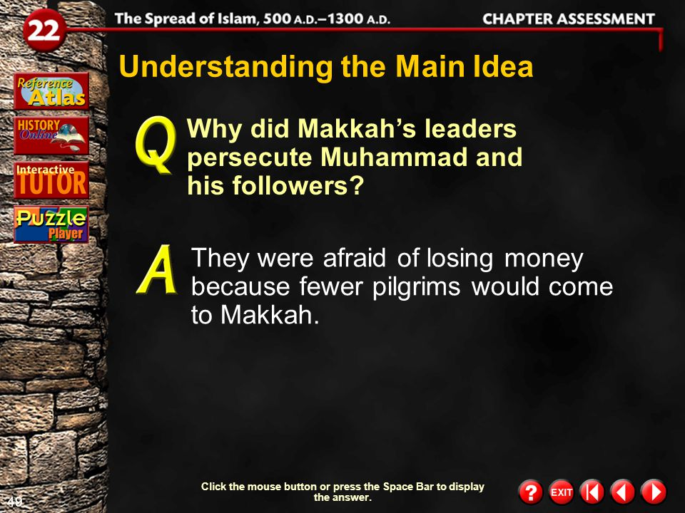 48 Chapter Assessment 2 Why did Muhammad begin to spend time alone in a cave outside Makkah.