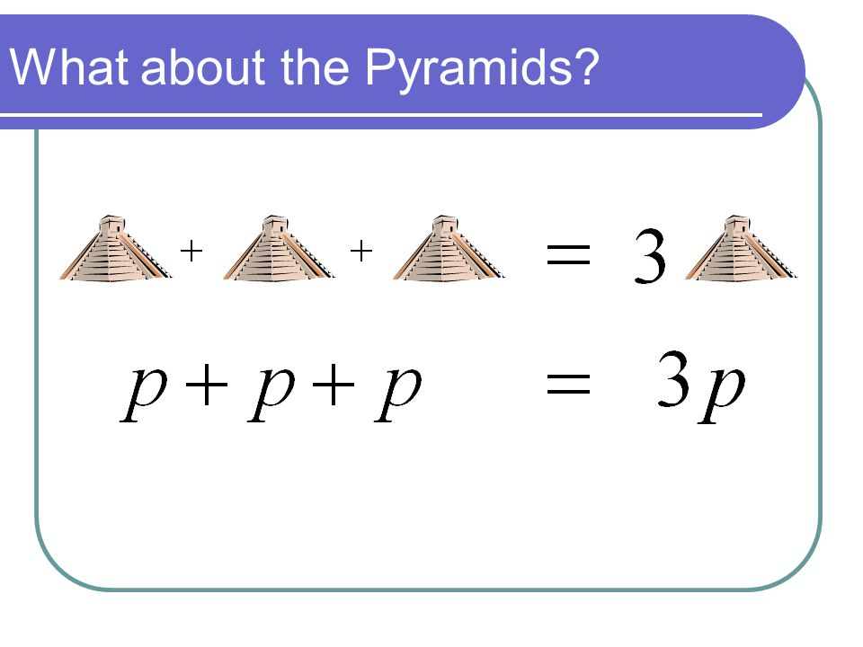 What about the Pyramids