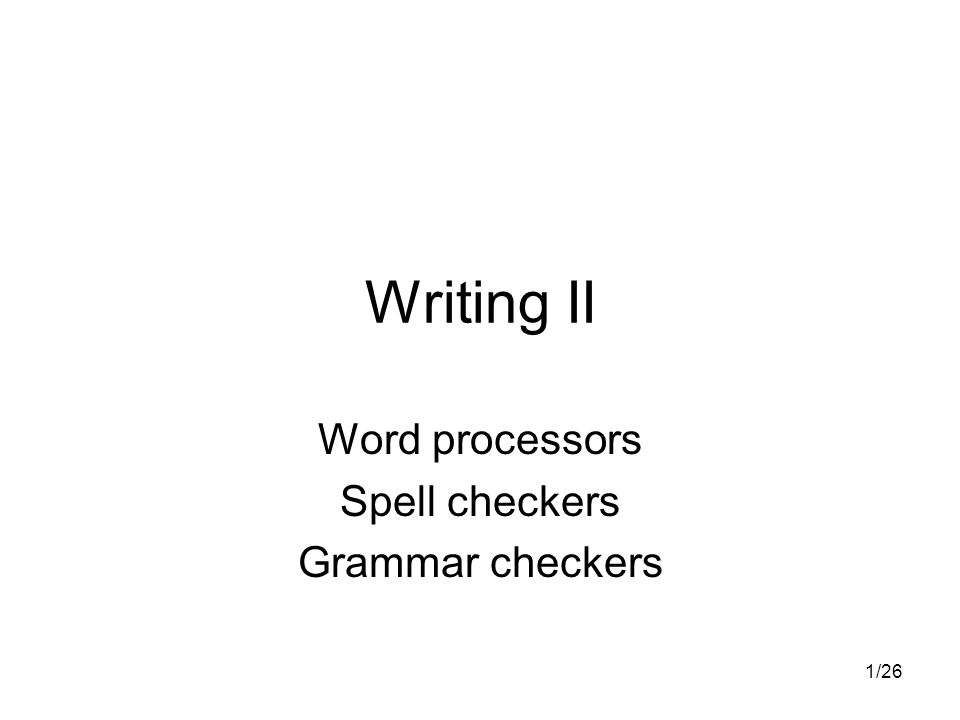 2/26 Word processors Typical functions (with linguistic relevance) –Text formatting via a graphical user interface –Automatic completion/expansion/correction –Spelling correction –Grammar and style correction –Dictionary and thesaurus functions –Sorting and collating (of tables) –Count words –Compare and merge documents All of the above according to local norms –As determined by language and/or area