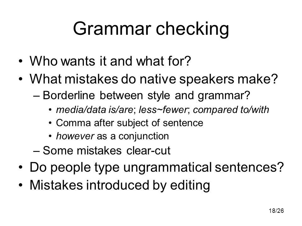 18/26 Grammar checking Who wants it and what for. What mistakes do native speakers make.