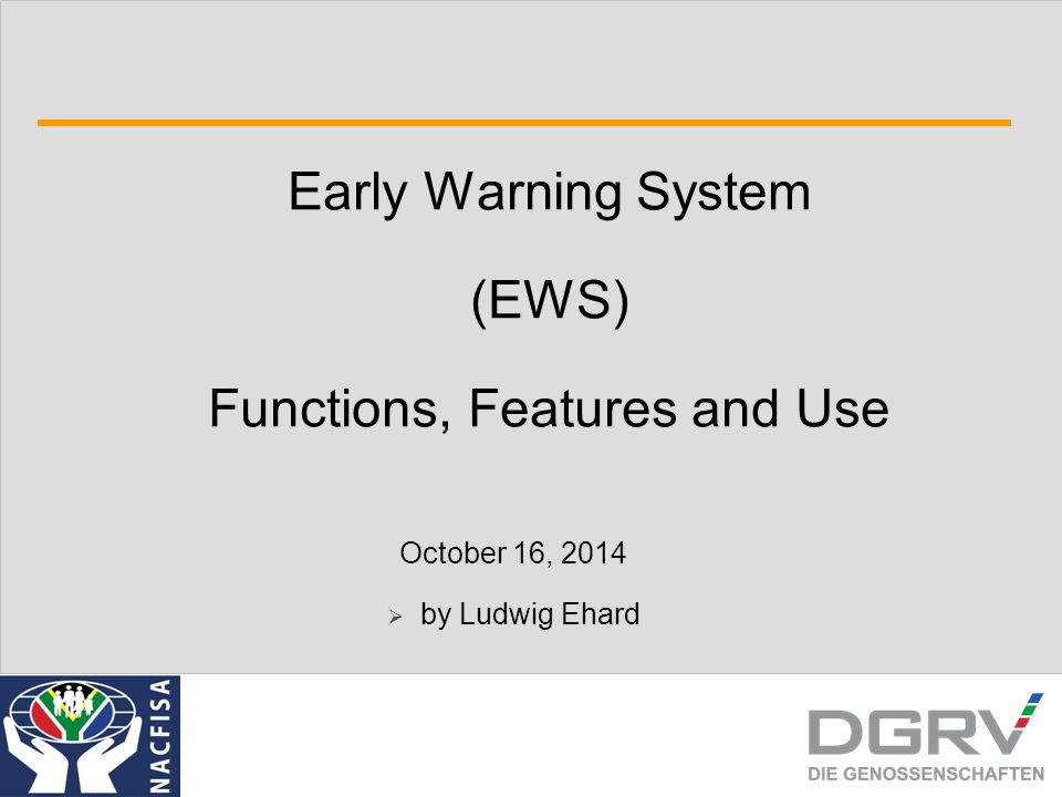 Early Warning System (EWS) Functions, Features and Use October 16, 2014  by Ludwig Ehard