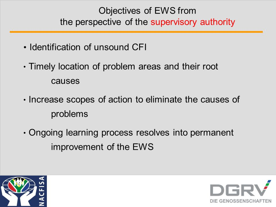 Objectives of EWS from the perspective of the supervisory authority Identification of unsound CFI Timely location of problem areas and their root caus