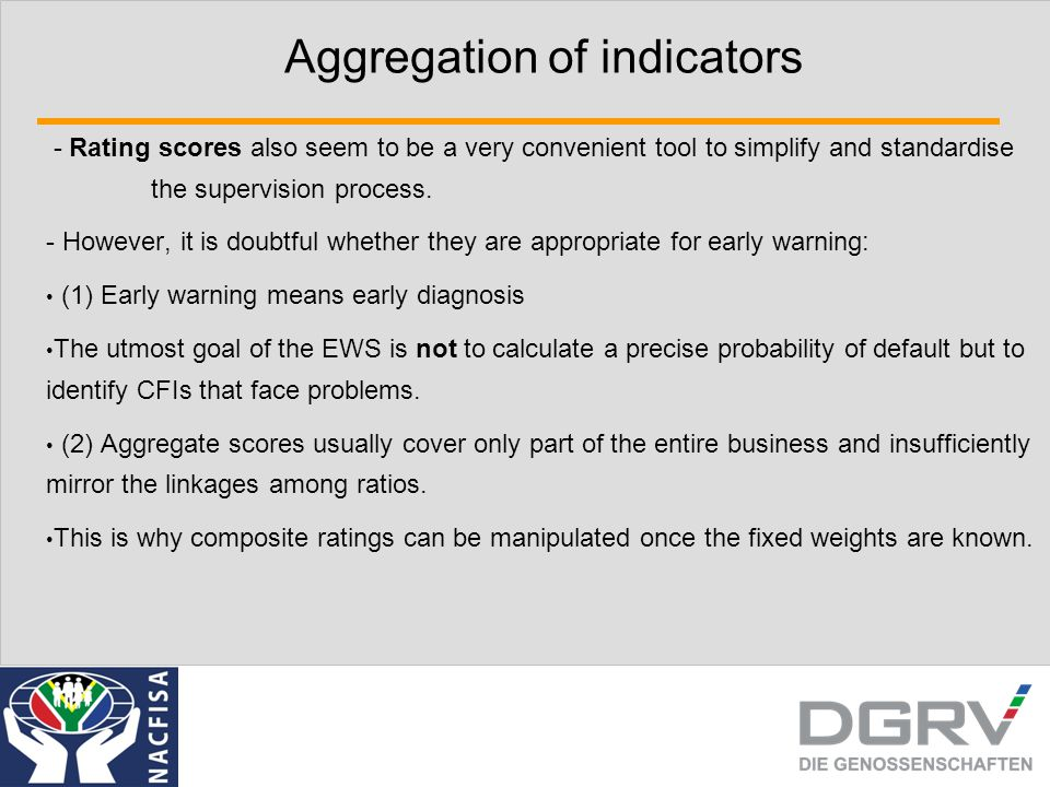 Aggregation of indicators - Rating scores also seem to be a very convenient tool to simplify and standardise the supervision process.