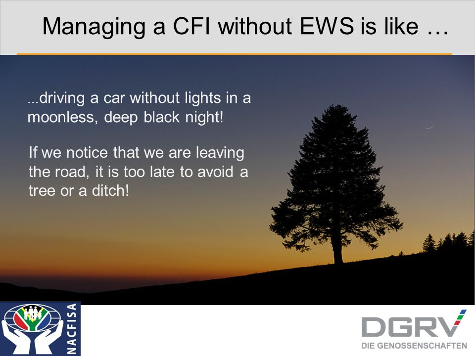 Managing a CFI without EWS is like … … driving a car without lights in a moonless, deep black night! If we notice that we are leaving the road, it is