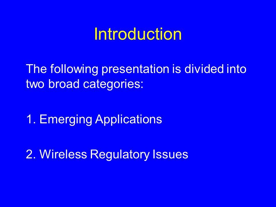 Introduction The following presentation is divided into two broad categories: 1.