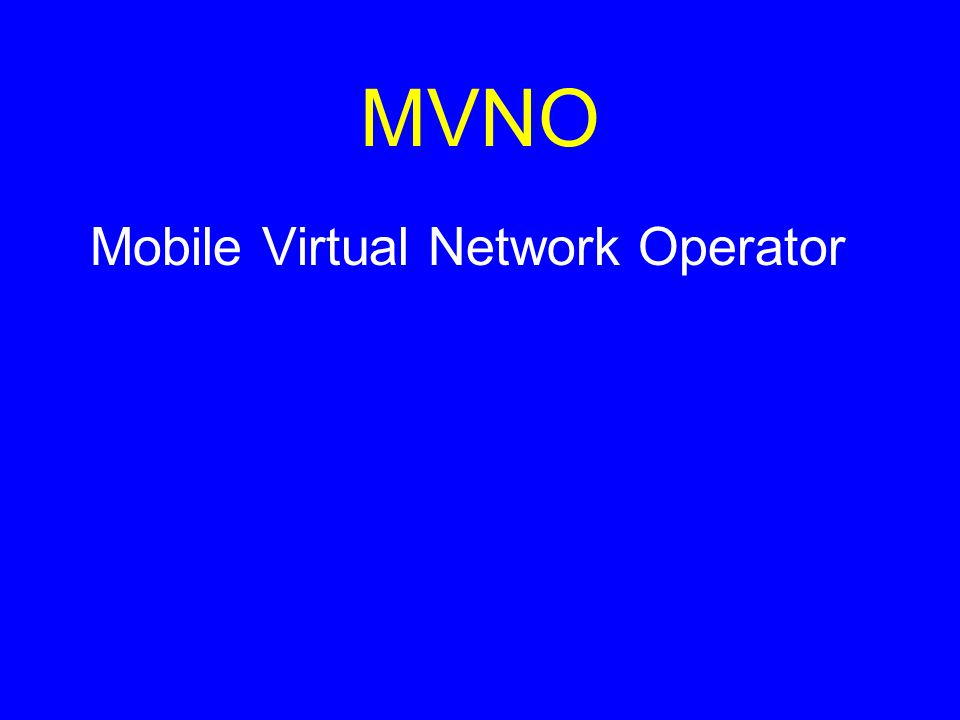 MVNO Mobile Virtual Network Operator