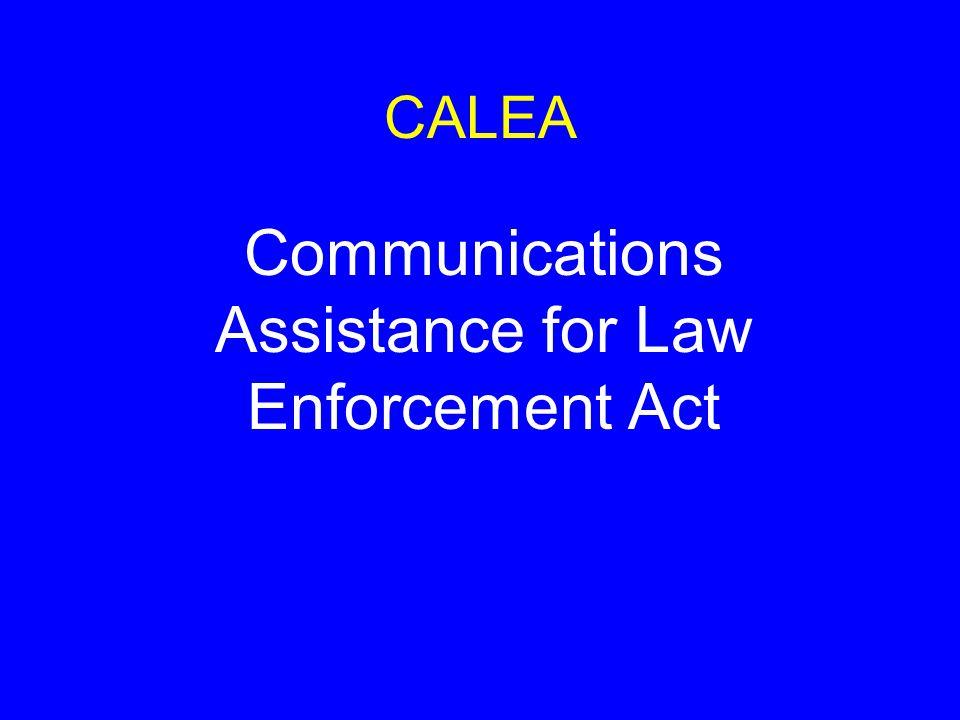 CALEA Communications Assistance for Law Enforcement Act
