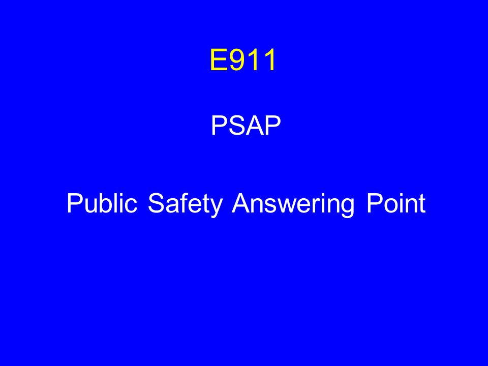 E911 PSAP Public Safety Answering Point