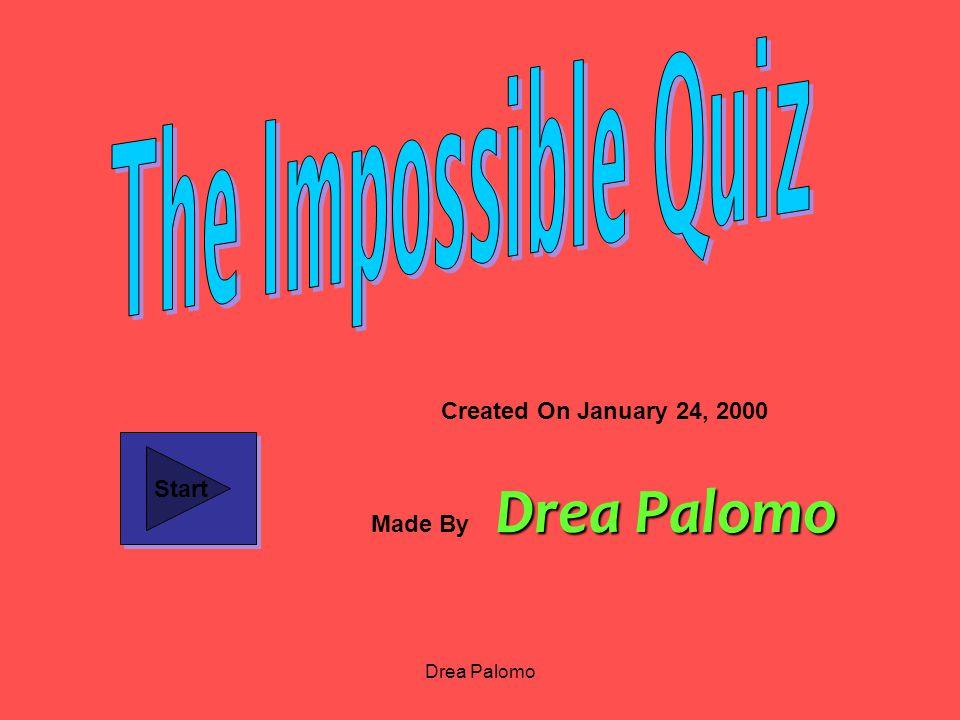 Drea Palomo Created On January 24, 2000 Drea Palomo Made By Drea Palomo Start