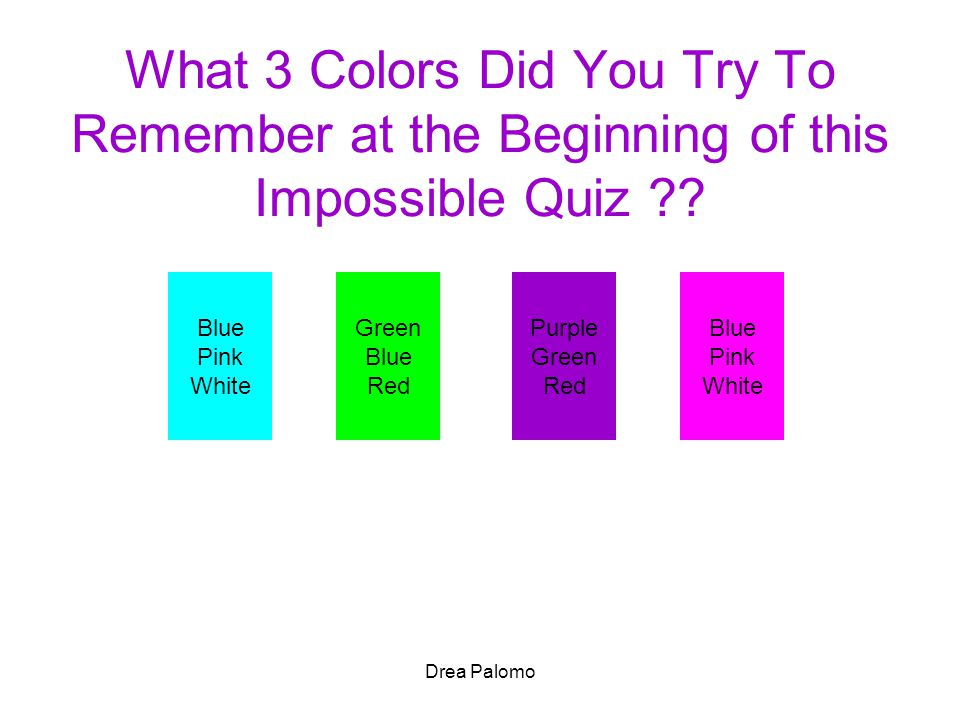 Drea Palomo What 3 Colors Did You Try To Remember at the Beginning of this Impossible Quiz ?.