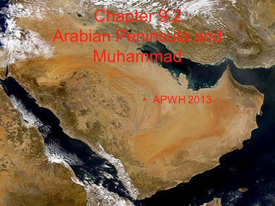 Chapter 9.2 Arabian Peninsula and Muhammad APWH 2013