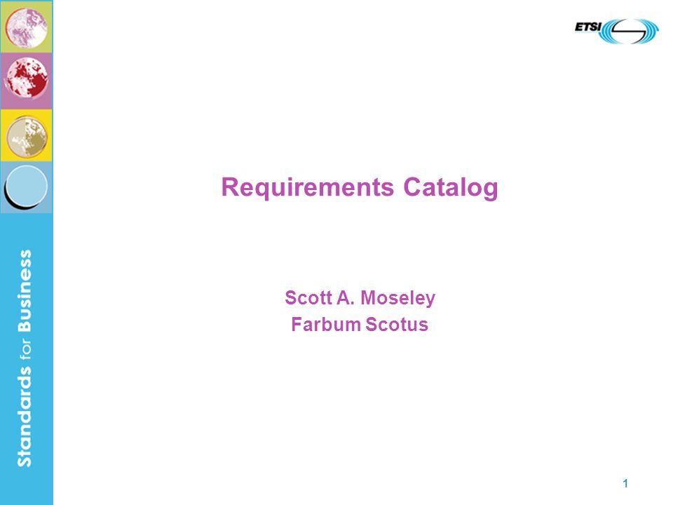 1 Requirements Catalog Scott A. Moseley Farbum Scotus