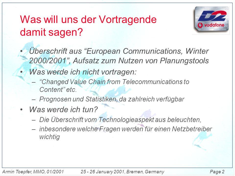 Page 2Armin Toepfer, MMO, 01/200125 - 26 January 2001, Bremen, Germany Was will uns der Vortragende damit sagen.