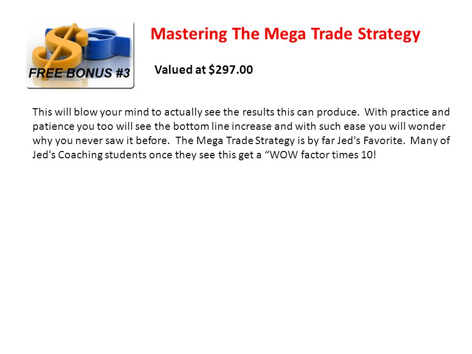 Mastering The Mega Trade Strategy This will blow your mind to actually see the results this can produce.