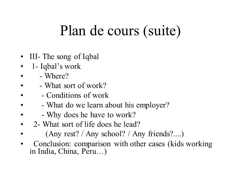 Plan de cours (suite)‏ III- The song of Iqbal 1- Iqbal's work - Where.