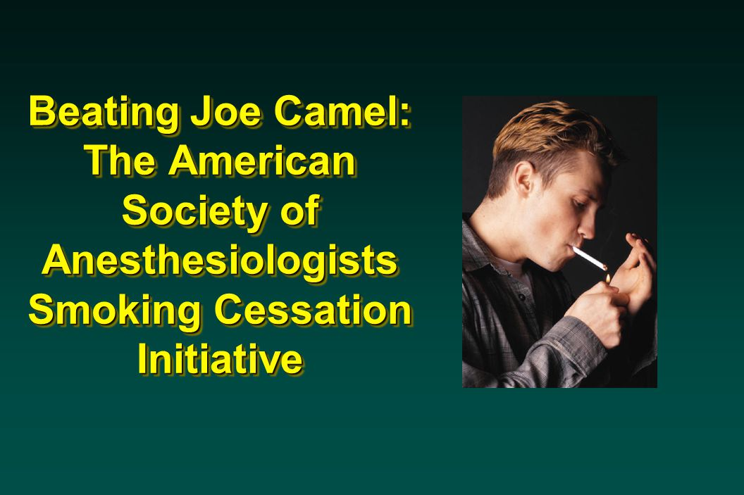 Beating Joe Camel: The American Society of Anesthesiologists Smoking Cessation Initiative