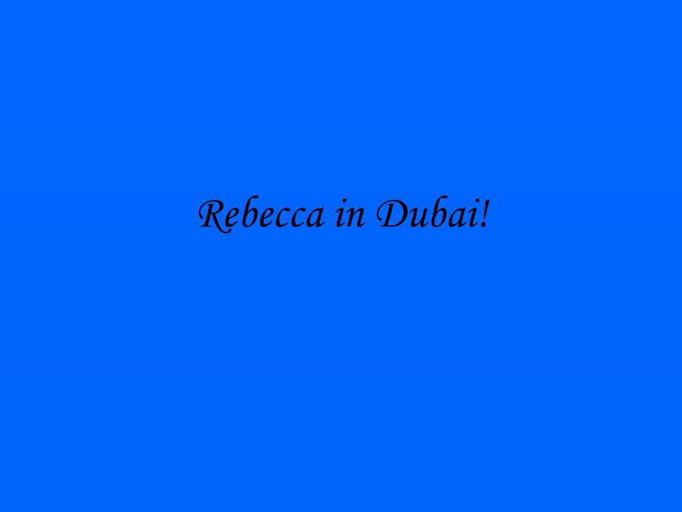 Rebecca in Dubai!