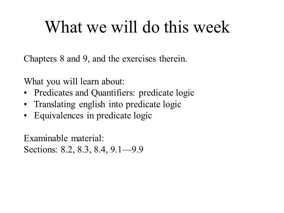What we will do this week Chapters 8 and 9, and the exercises therein.