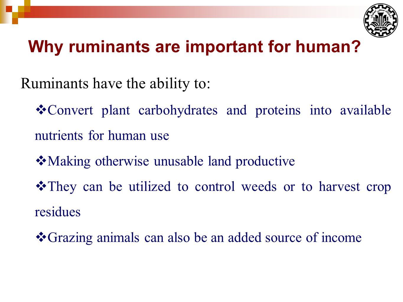 In grazing situations, ruminant nutrition affected by different biological and climatological variables: Importance of the nutrition of grazing animal Plant species, Forage stage of maturity, Soil fertility and water holding capacity, Annual and seasonal precipitation, Mean temperature and etc.