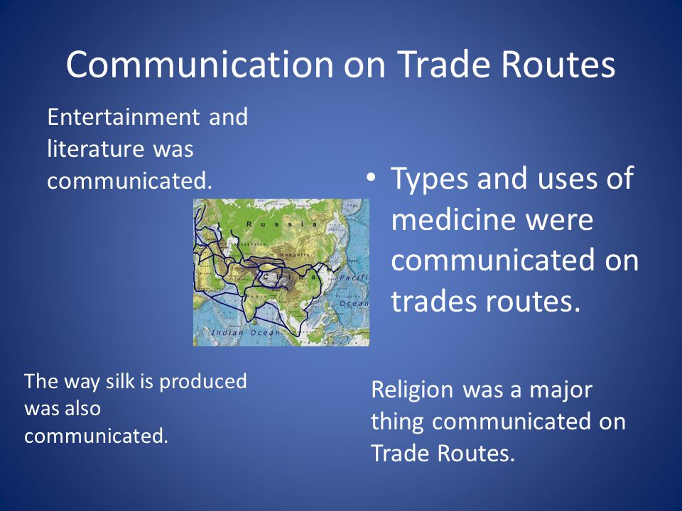 Exchange on Trade Routes Silk, Gold, Ivory, Exotic plants and animals(like camels), Gems and Jewels, Glass, Iron were exchanged along trade routes.