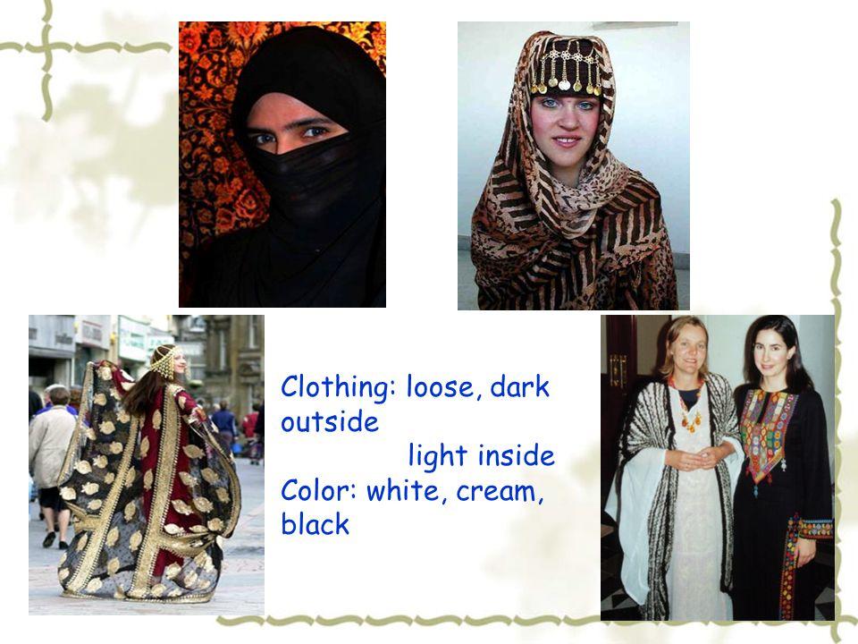 Clothing: loose, dark outside light inside Color: white, cream, black