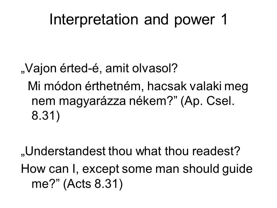 """Interpretation and power 1 """"Vajon érted-é, amit olvasol."""